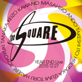 THE SQUARE Year End Live 20151227