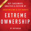 Instaread - Extreme Ownership: How US Navy SEALs Lead and Win by Jocko Willink and Leif Babin  Key Takeaways, Analysis & Review (Unabridged)  artwork