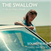 The Swallow (Mano Khalil's Original Motion Picture Soundtrack) - Mario Batkovic