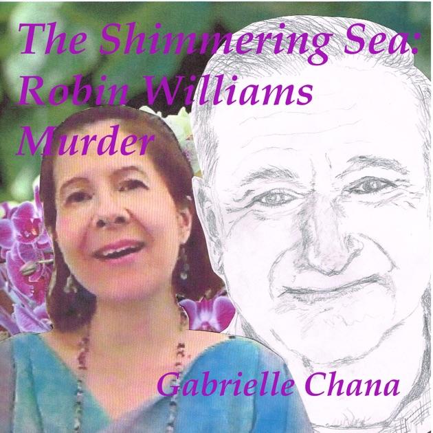 The Shimmering Sea Robin Williams Murder Unabridged By Gabrielle