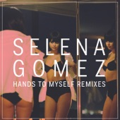 Hands to Myself (Remixes) - Single