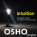 Osho - Intuition: The Highest Rung of the Ladder of Consciousness