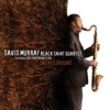 Sacred Ground (feat. Cassandra Wilson), David Murray Black Saint Quartet
