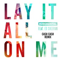 Lay It All on Me (feat. Ed Sheeran) [Cash Cash Remix] - Single Mp3 Download