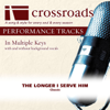 The Longer I Serve Him (Made Popular By Bill Gaither Trio) [Performance Track] - EP - Crossroads Performance Tracks
