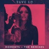 Moments (The Remixes) - Single, Tove Lo