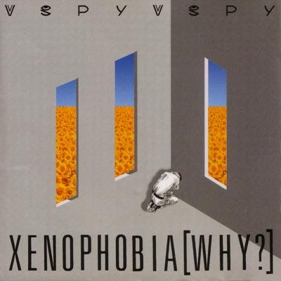 Xenophobia (Why?) - V.Spy V.Spy