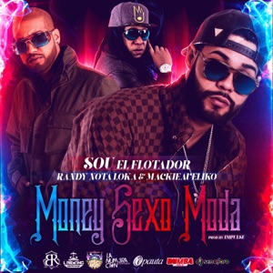 Money, Sexo, Moda (feat. Randy Nota Loka & Mackievelico) - Single Mp3 Download