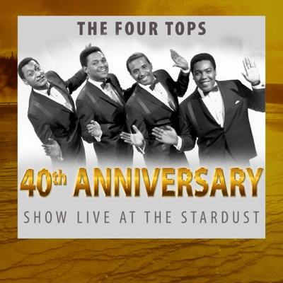 40th Anniversary (Show Live at the Stardust) - The Four Tops