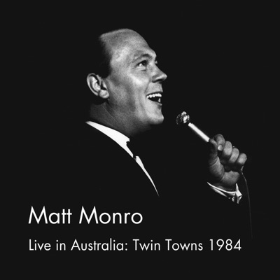 Live in Australia: Twin Towns 1984 - Matt Monro