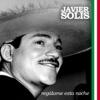Regálame Esta Noche, Javier Solís