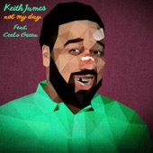 Keith James - Not My Day (feat. CeeLo Green)