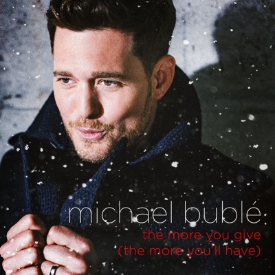 The More You Give (The More You'll Have) - Single - Michael Bublé