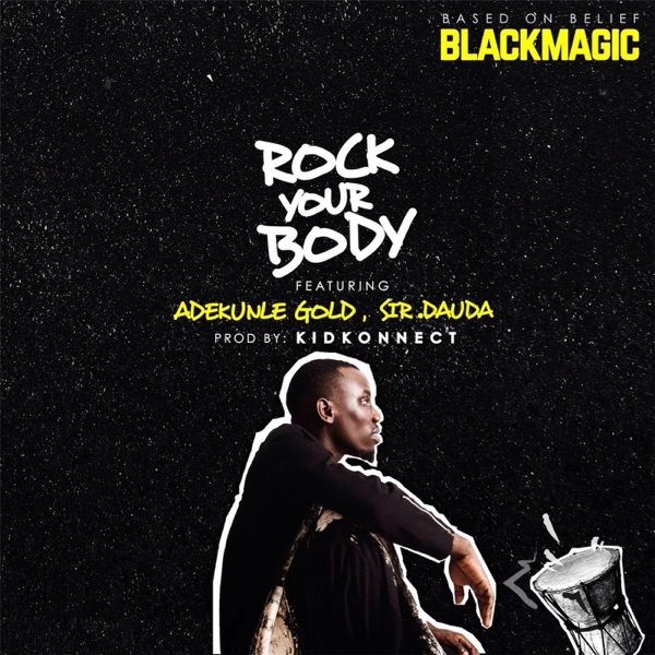 Rock Your Body (feat. Sir Dauda & Adekunle Gold) - Single