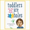 Toddlers Are a**holes: It's Not Your Fault (Unabridged) AudioBook Download