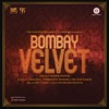 Bombay Velvet (Original Motion Picture Soundtrack), Amit Trivedi