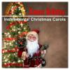 Xmas Holiday - Instrumental Christmas Carols, Happy Christmas Eve, Pure Magic of Christmas - The Best Christmas Carols Collection