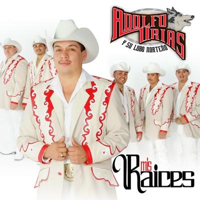 Mis Raices - Adolfo Urias