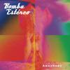 Amanecer - Bomba Estéreo