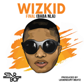 Final Baba Nla Wizkid - Wizkid