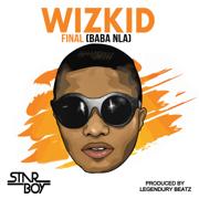 Final (Baba Nla) - Wizkid