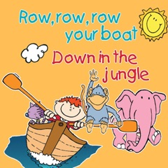 Row Row Row Your Boat & Down in the Jungle