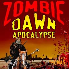 Zombie Dawn Apocalypse: Zombie Dawn Trilogy, Book 3 (Unabridged)