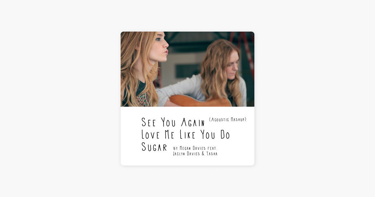 See You Again Love Me Like You Do Sugar Acoustic Mashup Single