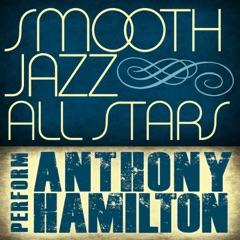 Smooth Jazz All Stars Perform Anthony Hamilton