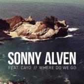 Where Do We Go (feat. Cayo)