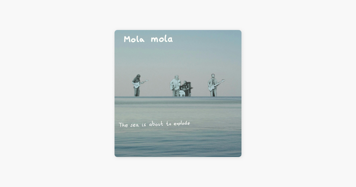 mola molaの the sea is about to explode single をapple musicで