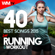 40 Best Songs 2015 For Running & Workout (Unmixed Compilation for Fitness & Workout 135 - 170 BPM) - Various Artists - Various Artists