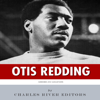 American Legends: The Life of Otis Redding (Unabridged) - Charles River Editors