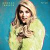 Meghan Trainor - Like I'm Gonna Lose You (feat. John Legend) artwork
