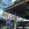 Valero - Single, Slug Christ