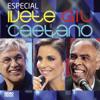 Caetano Veloso, Gilberto Gil & Ivete Sangalo - Especial Ivete, Gil E Caetano (Deluxe Edition) [Ao Vivo]  arte