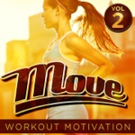 MOVE - Workout Motivation Vol.2 (Best for Cardio, Fitness, Running, Jogging & Cycling)