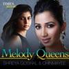 Melody Queens - Shreya Goshal & Chinmayee