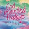 God Invented Fridays (feat. Madison Kiss) - Single