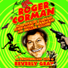 Beverly Gray - Roger Corman: Blood-Sucking Vampires, Flesh-Eating Cockroaches, and Driller Killers 3rd edition (Unabridged)  artwork