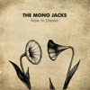 Now In Stereo, The Mono Jacks
