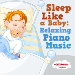 Sleep Like a Baby: Relaxing Piano Music