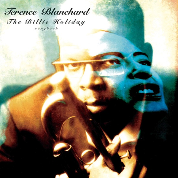 Terence Blanchard - The Billie Holiday Songbook
