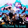 T.T.L (Time To Love) [feat. Choshinsung] - Single ジャケット写真