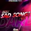 Dard - Best Sad Songs, Vol. 1