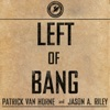 Patrick Van Horne Jason A Riley Left Of Bang How The Marine