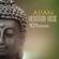 Asian Meditation Music - 101 Songs for Yoga, Sleep & Spa Relaxation - Asian Meditation Music Collective