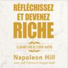 Réfléchissez et devenez riche: Le grand livre de l'esprit maître - Napoleon Hill, Joel Fotinos & August Gold
