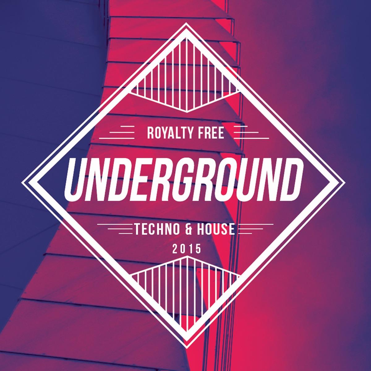 Royalty Free Underground Techno and House - EDM Songs Album