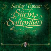 Şiirin Sultanları (Serdar Tuncer Yorumuyla)